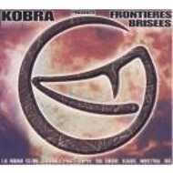 Kobra Présente - Frontières Brisées