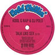 Kool G Rap & D.J. Polo - Talk Like Sex / F*@K U Man
