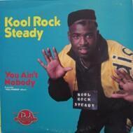Kool Rock Steady - You Ain't Nobody