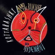Kottarashky & The Rain Dogs - Demoni
