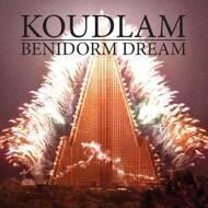 Koudlam - Benidorm Dream