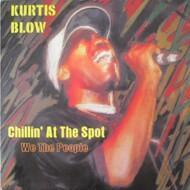 Kurtis Blow - Chillin' At The Spot
