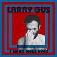 Larry Gus - I Need New Eyes (Red Vinyl)