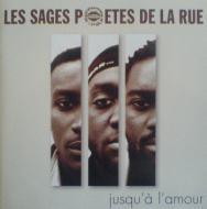 Les Sages Poetes De La Rue - Jusqu'A L'Amour
