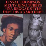 "Linval Thompson Meets King Tubbys - ""Ina Reggae Dub Style"" ""Dis A Yard Dub"