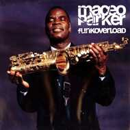 Maceo Parker - Funkoverload