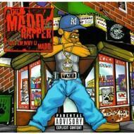 Madd Rapper - Tell Em Why U Madd