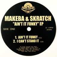 Makeba & Skratch - Ain't It Funky EP