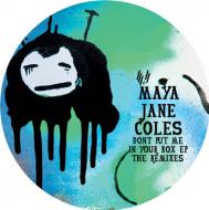 Maya Jane Coles - Dont Put Me In Your Box (Remixes)
