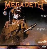 Megadeth  - So Far, So Good... So What!