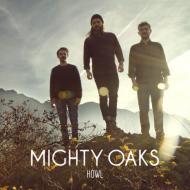 Mighty Oaks - Howl