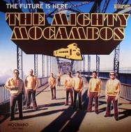 The Mighty Mocambos - The Future Is Here