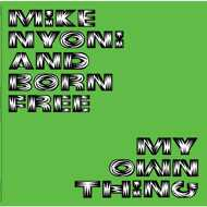 Mike Nyoni and Born Free - My Own Thing