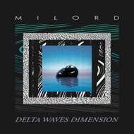 Milord (Mystic Jungle Tribe) - Delta Waves Dimension