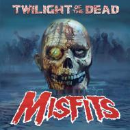Misfits - Twilight Of The Dead