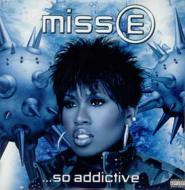 Missy Elliott - Miss E ...So Addictive