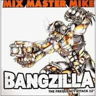 """Mix Master Mike - Bangzilla: The Frequency Attack 12"""""""