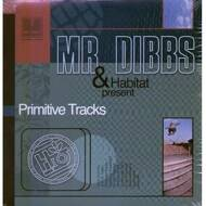 Mr. Dibbs - Primitive Tracks