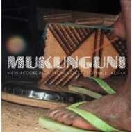 Mukunguni - New Recordings From Coast Province, Kenya