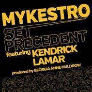 Mykestro ft. Kendrick Lamar - Set Precedent
