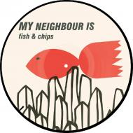 My Neighbour Is - Fish & Chips (Picture Disc)