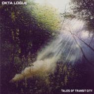 Okta Logue - Tales Of Transit City