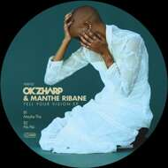 Okzharp & Manthe Ribane - Tell Your Vision EP