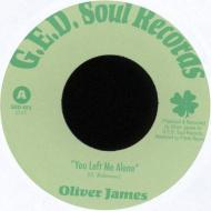 Oliver James - You Left Me Alone / A Fool For You