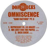 Omniscence - Raw Factors Pt. 3