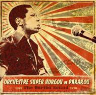 Orchestre Super Borgou De Parakou - The Bariba Sound 1970-1976