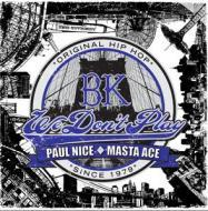 Paul Nice & Masta Ace - BK (We Don't Play) [Black Vinyl)