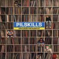 Pilskills - Das Album Von Pilskills