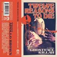 Ghostface Killah & Apollo Brown - Twelve Reasons To Die: The Brown Tape (Tape Edition)