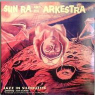 The Sun Ra Arkestra - Jazz In Silhouette (180 Gram Vinyl)