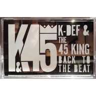 K-Def & The 45 King - Back To The Beat (Tape)