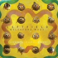Leftfield & Sleaford Mods / Leftfield & Channy Leaneagh - Head And Shoulders / Little Fish