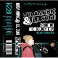 Budamunky & Ill.Sugi - Spirit Of The Golden Era