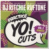 DJ Ritchie Ruftone - Practice Yo! Cuts Vol. 3 Remixed