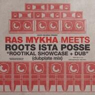 Ras Mykha Meets Roots Ista Posse - Rootikal Showcase + Dub