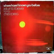 Return To Forever - Where Have I Known You Before