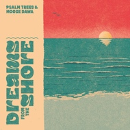 Psalm//Trees & Moose Dawa - Dreams From The Shore