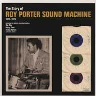 Roy Porter Sound Machine - The Story Of Roy Porter Sound Machine 1971-1975
