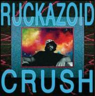 Ruckazoid - Crush