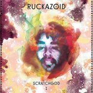 Ruckazoid - Scratchgod 1 EP