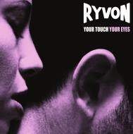 Ryvon - Your Touch Your Eyes