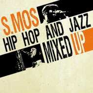 S.Mos - Hip Hop And Jazz Mixed Up Vol. 1