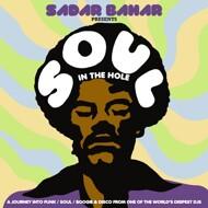 Sadar Bahar presents - Soul In The Hole