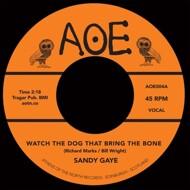 Sandy Gaye / Franciene Thomas - Watch The Dog (That Bring The Bone) / I'll Be There