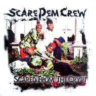Scare Dem Crew - Scared From The Crypt