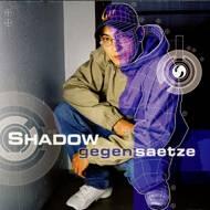 Shadow - Gegensaetze